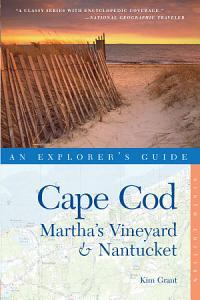 Explorer s Guide Cape Cod  Martha s Vineyard   Nantucket  Ninth Edition   Explorer s Complete
