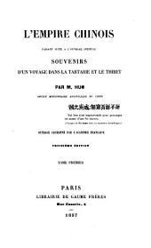 L'Empire chinois: faisant suite à l'ouvrage intitulé Souvenirs d'un voyage dans la Tartarie et le Thibet, Volumes1à2