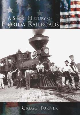 A Short History of Florida Railroads PDF