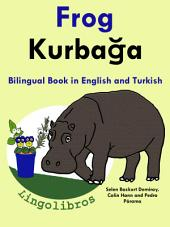 Learn Turkish: Turkish for Kids. Frog - Kurbağa.: Bilingual Book in English and Turkish