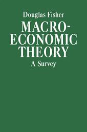 Macroeconomic Theory: A Survey