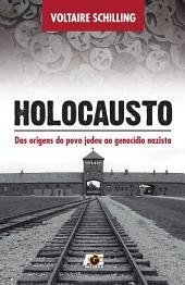 Holocausto: Das origens do povo judeu ao genocídio nazista
