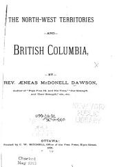 The North-west Territories and British Columbia ...