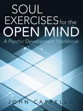 Soul Exercises for the Open Mind PDF