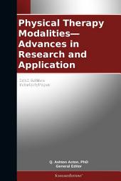 Physical Therapy Modalities—Advances in Research and Application: 2012 Edition: ScholarlyPaper