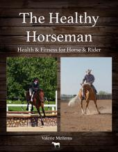 The Healthy Horseman: Health & Fitness for Horse & Rider
