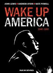 Wake up America - 1940-1960