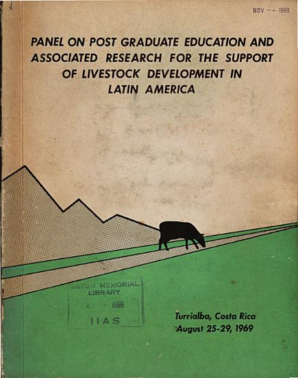 Panel on Post Graduate Education and Associated Research for the Support of Livestock Development in Latin America PDF