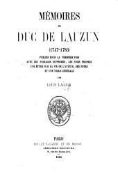 Mémoires du duc de Lauzun (1747-1783) Publiés pour la première fois avec les passages supprimés les noms propres, une étude sur la vie de l'auteur, des notes et une table générale