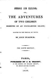 Ambrose and Eleanor: or, The adventures of two children deserted on an uninhabited island; adapted to the perusal of youth