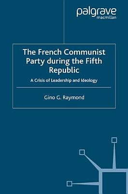The French Communist Party During the Fifth Republic PDF