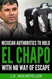 El Chapo: World's Notorious Drug Lord Recaptured by Mexican Authorities