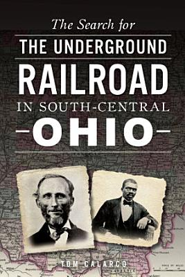 The Search for the Underground Railroad in South Central Ohio