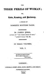 The Three Perils of Woman: Or, Love, Leasing, and Jealousy : a Series of Domestic Scottish Tales, Volume 991