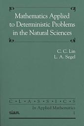Mathematics Applied to Deterministic Problems in the Natural Sciences