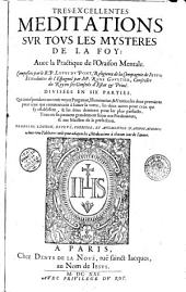 Très-excellentes Meditations sur tous les Mystères de la Foy... composés par le R. P. Louys du Pont... et traduites de l'espagnol par Me René Gaultier... divisées en six parties...