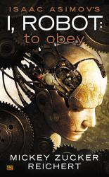 Isaac Asimov S I Robot To Obey Book PDF