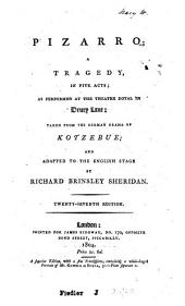 Pizarro: A Tragedy in Five Acts. As Performed at the Theatre Royal in Drury Lane