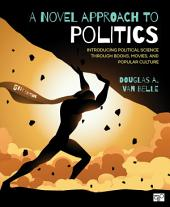 A Novel Approach to Politics: Introducing Political Science through Books, Movies, and Popular Culture, Edition 5
