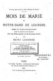 """Nouveau mois de Marie de N.-D. de Lourdes, abrégé de """"N.D de Lourdes"""", divisé en trente et une lectures,avec une prière spéciale à la fin de chaque lecture"""