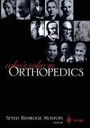 Who's Who in Orthopedics