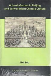 A Jesuit Garden in Beijing and Early Modern Chinese Culture PDF