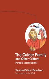 The Calder Family and Other Critters: Portraits and Reflections