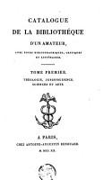 Catalogue de la biblioth  que d un amateur  avec notes bibliographiques  critiques et litt  raires PDF