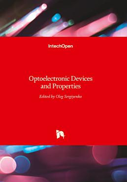 Optoelectronic Devices and Properties PDF