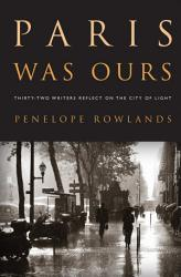 Paris Was Ours Book PDF