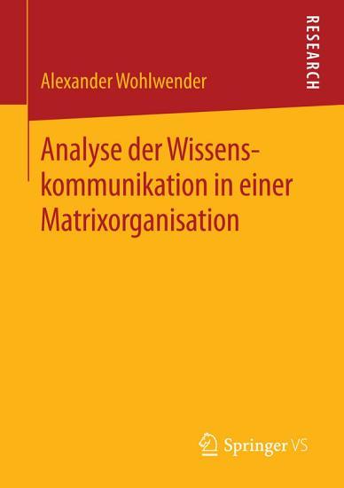 Analyse der Wissenskommunikation in einer Matrixorganisation PDF