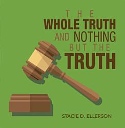 The Whole Truth And Nothing But The Truth Book PDF