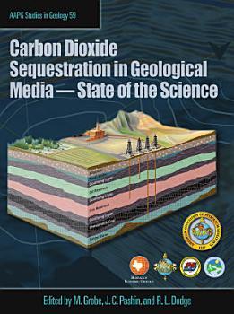 Carbon Dioxide Sequestration in Geological Media PDF