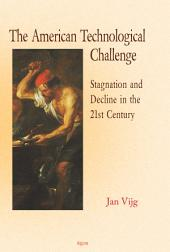 The American Technological Challenge: Stagnation and Decline in the 21st Century