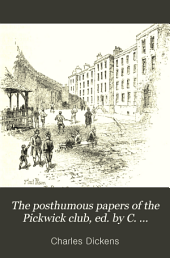 The posthumous papers of the Pickwick club, ed. by C. Dickens the younger. (Jubilee ed.).