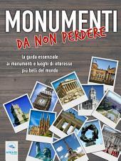 Monumenti da non perdere: La guida essenziale ai monumenti e luoghi di interesse più belli del mondo