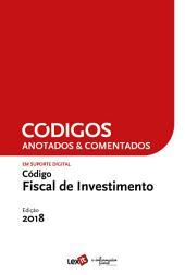 Código Fiscal do Investimento 2018 - Anotado & Comentado