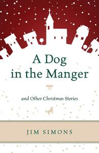 A Dog in the Manger and Other Christmas Stories Book