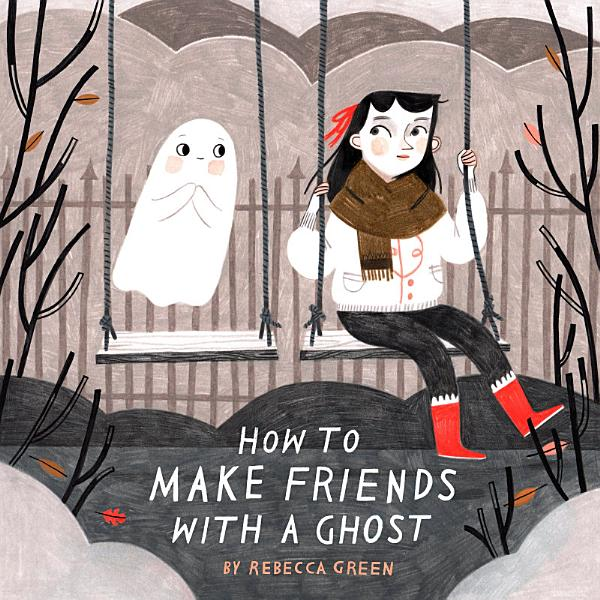 Download How to Make Friends with a Ghost Book