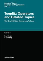 Toeplitz Operators and Related Topics: The Harold Widom Anniversary Volume Workshop on Toeplitz and Wiener-Hopf Operators, Santa Cruz, California, September 20–22,1992