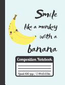 Smile Like a Monkey with a Banana Composition Notebook