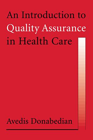 An Introduction to Quality Assurance in Health Care PDF