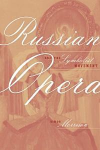 Russian Opera and the Symbolist Movement PDF