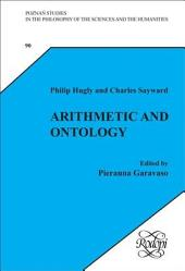 Arithmetic and Ontology: A Non-realist Philosophy of Arithmetic