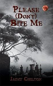 Please  Don t  Bite Me Book