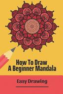 How To Draw A Beginner Mandala