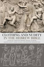 Clothing and Nudity in the Hebrew Bible