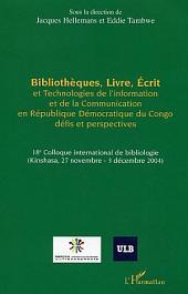 Bibliothèques, Livre, Ecrit et Technologies de l'Information et de la Communication: En République Démocratique du Congo - Défis et perspectives