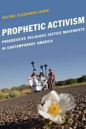 Prophetic Activism: Progressive Religious Justice Movements in Contemporary America