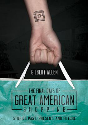 The Final Days of Great American Shopping PDF